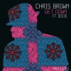 New Music: Chris Brown Ft. B.o.B &amp; T-Pain &#8211;  &#8216;Get Down&#8217;