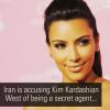 Iran Accuses Kim Kardashian Of Being A Secret Agent Working To Corrupt Their Women
